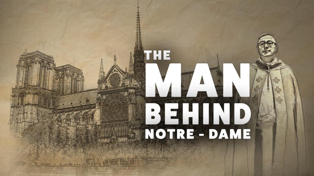The Man Behind Notre-Dame est un documentaire immersif à 360° permettant au spectaur de visiter Notre-Dame-de-Paris
